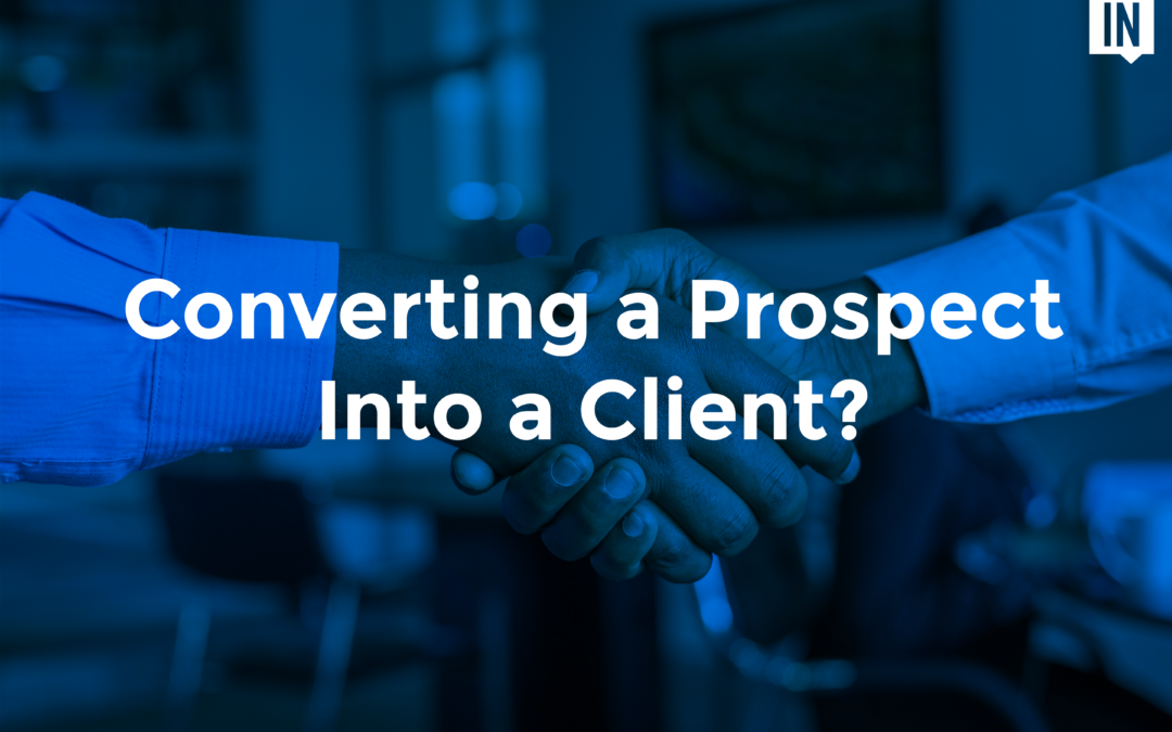 Converting a Prospect Into a Client?